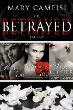 The Betrayed Trilogy Boxed Set - Mary Campisi