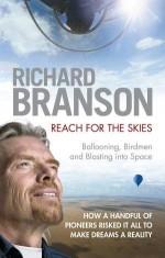 Reach for the Skies: Ballooning, Birdmen And Blast synopsis - Richard Branson