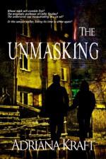 The Unmasking - Adriana Kraft