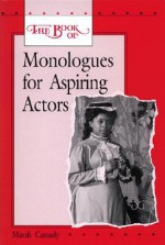 The Book of Monologues for Aspiring Actors, Student Edition (Theatre) - Various, Molière, David Henry Hwang, Sophocles