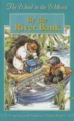 Wind in the Willows - By the River Bank (The Wind in the Willows) - Jane Carruth, Kenneth Grahame