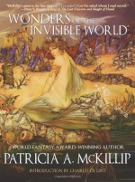 Wonders of the Invisible World - Charles de Lint, Patricia A. McKillip