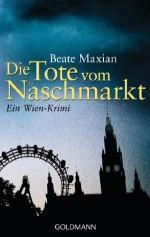 Die Tote vom Naschmarkt: Ein Wien-Krimi (German Edition) - Beate Maxian