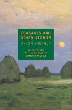 Peasants and Other Stories - Anton Chekhov, Edmund Wilson
