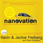 Nanovation: How a Little Car Can Teach the World to Think Big and Act Bold - Kevin Freiberg, Jackie Freiberg, Dain Dunston, Dean Gallagher