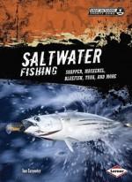 Saltwater Fishing: Snapper, Mackerel, Bluefish, Tuna, and More - Tom Carpenter
