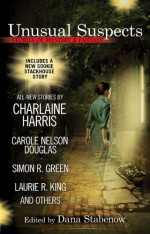Unusual Suspects: Stories of Mystery & Fantasy - Simon R. Green, Laurie R. King, Laura Anne Gilman, Carole Nelson Douglas, Michael A. Stackpole, Michael Armstrong, Charlaine Harris, Sharon Shinn, Mike Doogan, Dana Stabenow, John Straley, Donna Andrews