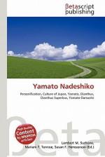 Yamato Nadeshiko - Lambert M. Surhone, Susan F. Marseken