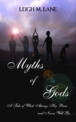 Myths of Gods - Leigh M. Lane