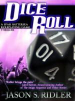 Dice Roll: A Spar Battersea Roleplaying Game Thriller (The Spar Battersea Thrillers - Jason S. Ridler
