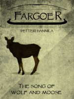 The Song of Wolf and Moose - Petteri Hannila
