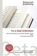 To a God Unknown - Lambert M. Surhone, VDM Publishing, Susan F. Marseken