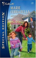 Mother in Training: Talk of the Neighborhood - Marie Ferrarella