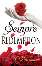 Sempre: Redemption - J.M. Darhower