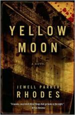 Yellow Moon: A Novel - Jewell Parker Rhodes