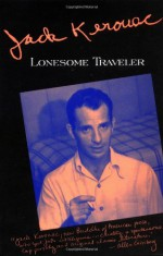Lonesome Traveler - Jack Kerouac