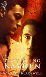 Protecting Kayden - Scarlet Blackwell