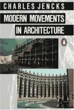 Modern Movements in Architecture (Penguin Art & Architecture) - Charles Jencks