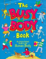 The Busy Body Book - Steve Cox, Editors