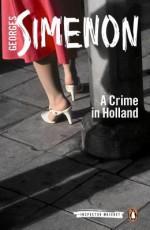 A Crime in Holland - Georges Simenon, Siân Reynolds