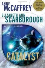 Catalyst - Anne McCaffrey, Elizabeth Ann Scarborough