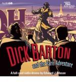 Dick Barton and the Paris Adventure: A Full-Cast BBC Radio Drama - Edward J Mason