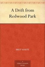 A Drift from Redwood Park - Bret Harte
