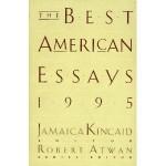 The Best American Essays 1995 - Jamaica Kincaid, Robert Atwan