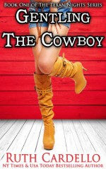 Gentling the Cowboy - Ruth Cardello
