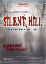 Totally Unauthorized Silent Hill Strategy Guide - BradyGames, BradyGames