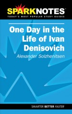 One Day in Life of Ivan Denisovich (SparkNotes Literature Guide) - SparkNotes Editors, Aleksandr Solzhenitsyn
