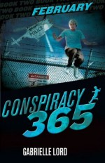February (Conspiracy 365) - Gabrielle Lord