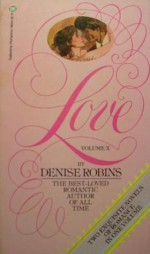 Love, Volume X (Strange Rapture / A Promise is for Ever) - Denise Robins