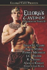 Ellora's Cavemen: Tales from the Temple II - Angela Knight, Jaid Black, Alicia Sparks, J.C. Wilder, Tielle St. Clare, R. Casteel, Patrice Michelle