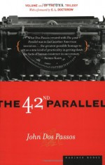 The 42nd Parallel - John Dos Passos
