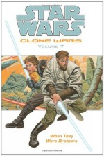 When They Were Brothers (Star Wars: Clone Wars, Vol. 7) - Haden Blackman, Miles Lane, Brian Ching, Nicola Scott