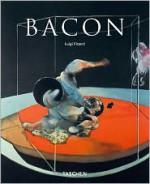 Francis Bacon: 1909-1992 - Luigi Ficacci, Francis Bacon