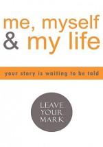 Me, Myself and My Life - Sandra Graves