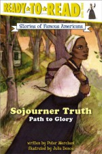 Sojourner Truth: Path to Glory - Peter Merchant, Julia Denos