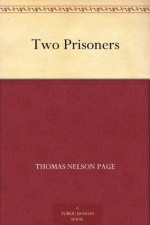 Two Prisoners - Thomas Nelson Page, Virginia Keep