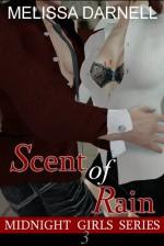 Midnight Girls Series #3: Scent of Rain - Melissa Darnell