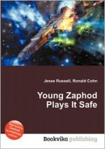 Young Zaphod Plays It Safe - Douglas Adams