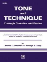 Tone and Technique: Bassoon - James D. Ployhar, George Zepp