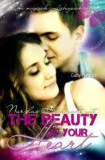 The Beauty of your Heart: Nur das Herz sieht gut (German Edition) - Cathy McAllister