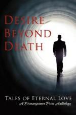 Desire Beyond Death: Tales of Eternal Love - Connie Bailey, Chrissy Munder, Abigail Roux, Isabelle Rowan, Madeleine Urban