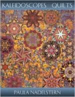 Kaleidoscopes & Quilts - Print on Demand Edition - Paula Nadelstern