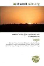 Togo - Agnes F. Vandome, John McBrewster, Sam B Miller II
