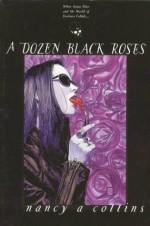 A Dozen Black Roses - Nancy A. Collins, Timothy Bradstreet