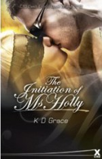 The Initiation of Ms Holly - K.D. Grace