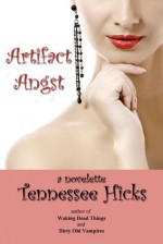 Artifact Angst - Tennessee Hicks